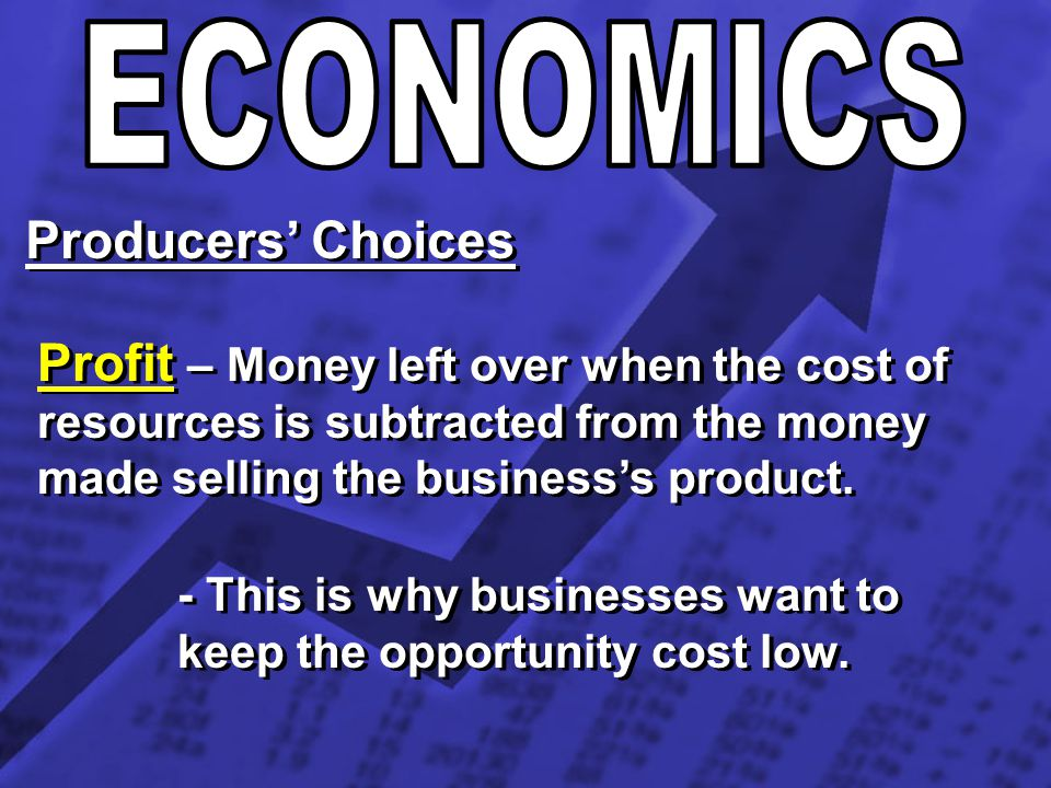 ECONOMICS Producers' Choices