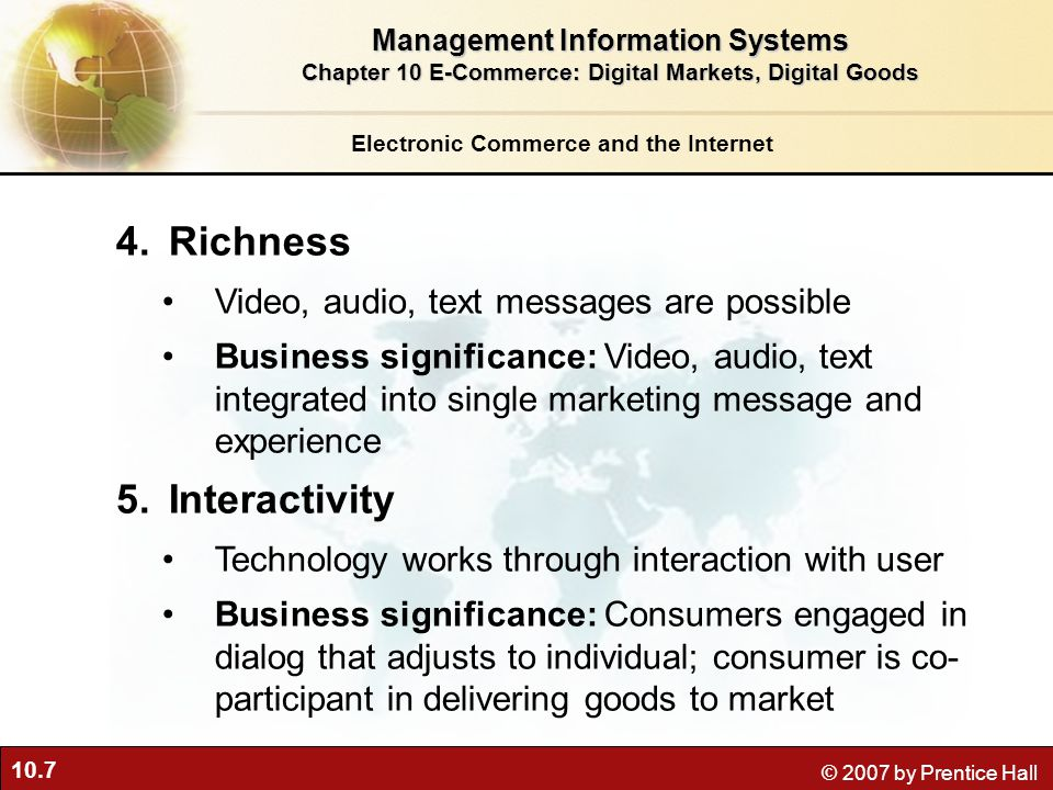 Richness Interactivity Video, audio, text messages are possible