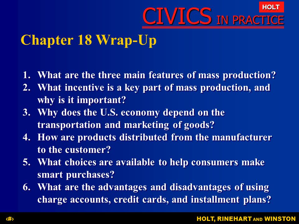 Chapter 18 Wrap-Up 1. What are the three main features of mass production