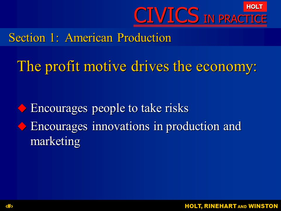 The profit motive drives the economy: