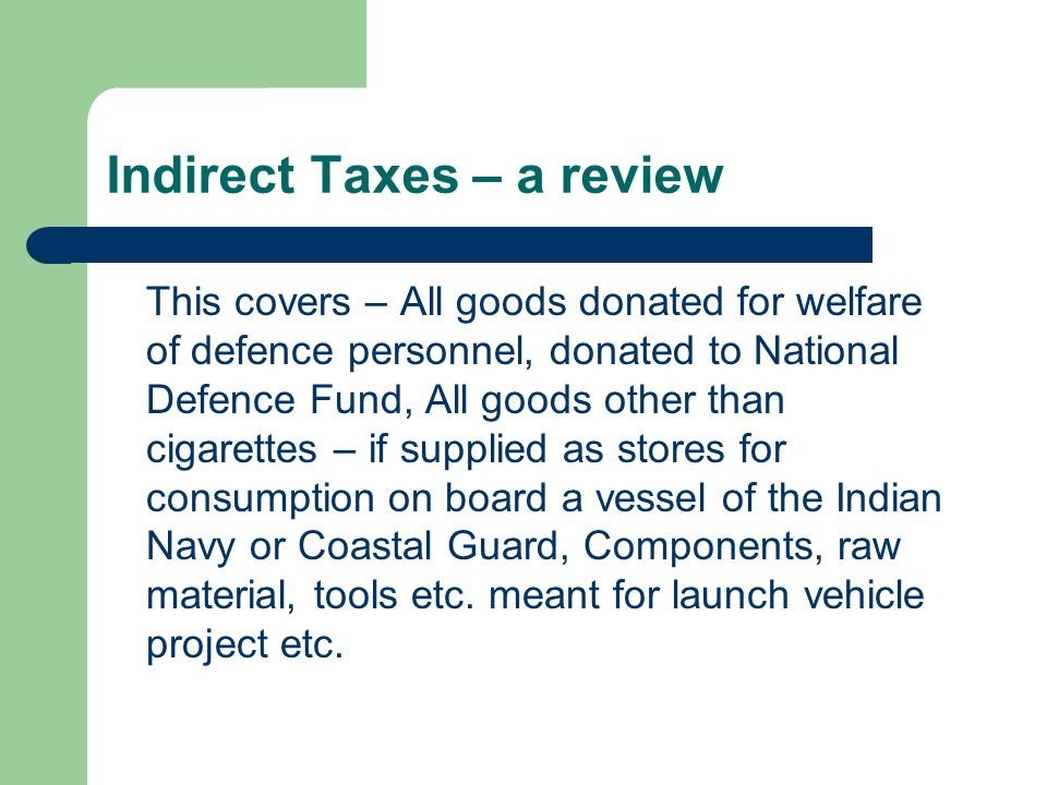 Indirect Taxes – a review