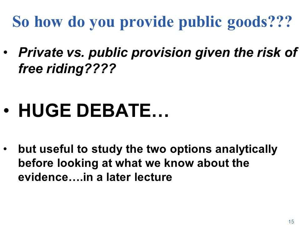 So how do you provide public goods