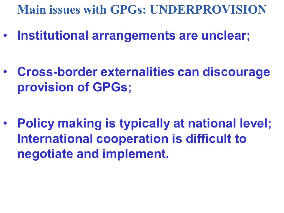 Main issues with GPGs: UNDERPROVISION