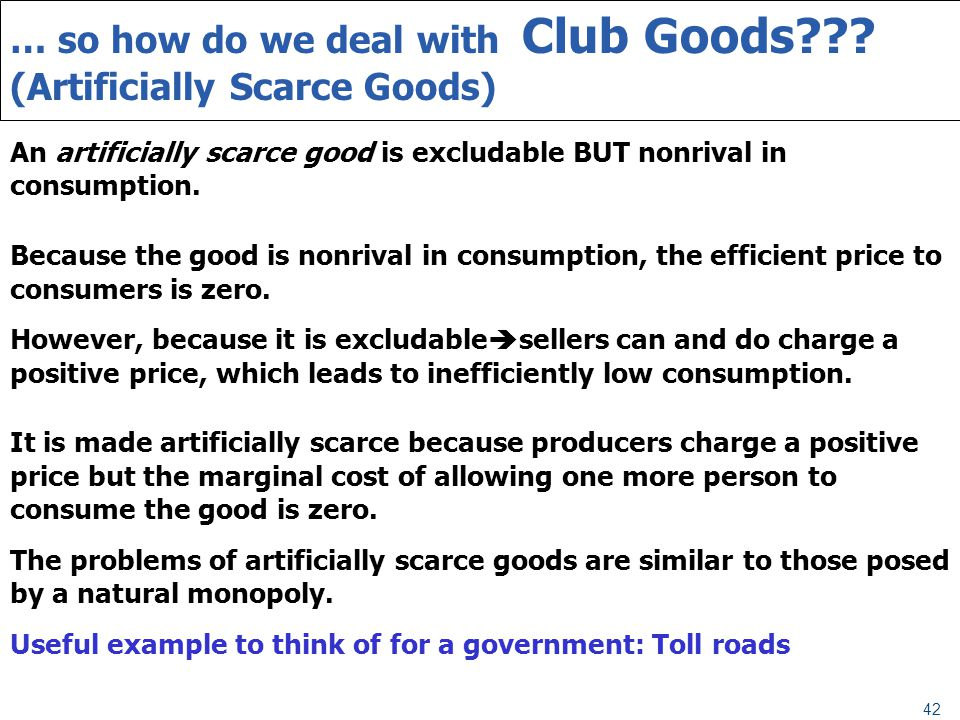 … so how do we deal with Club Goods (Artificially Scarce Goods)