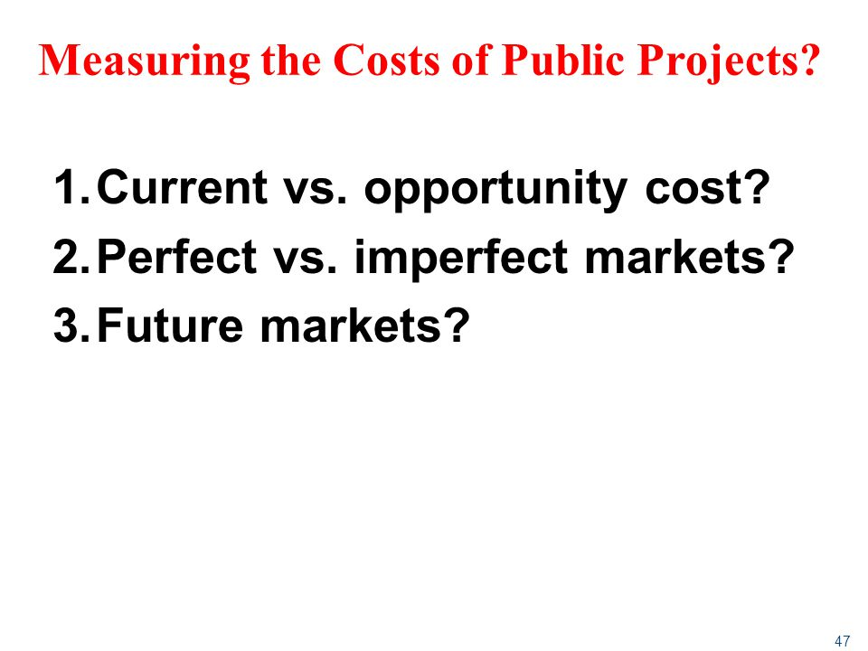 Measuring the Costs of Public Projects