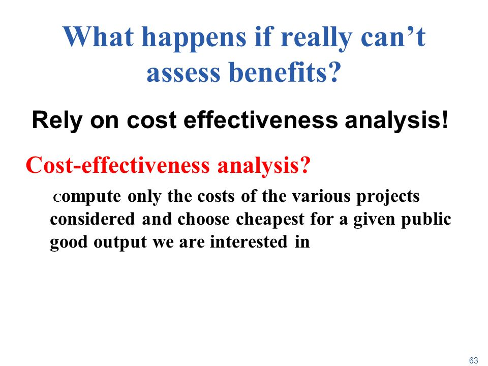 What happens if really can't assess benefits