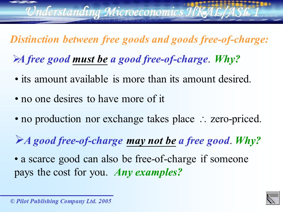 A good free-of-charge may not be a free good. Why