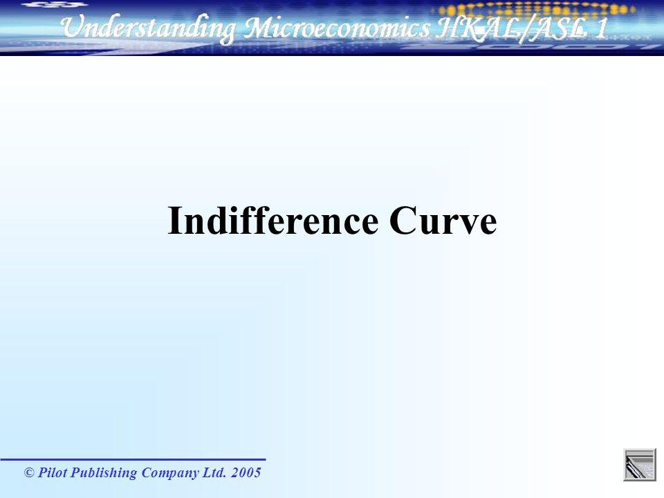 Indifference Curve © Pilot Publishing Company Ltd. 2005
