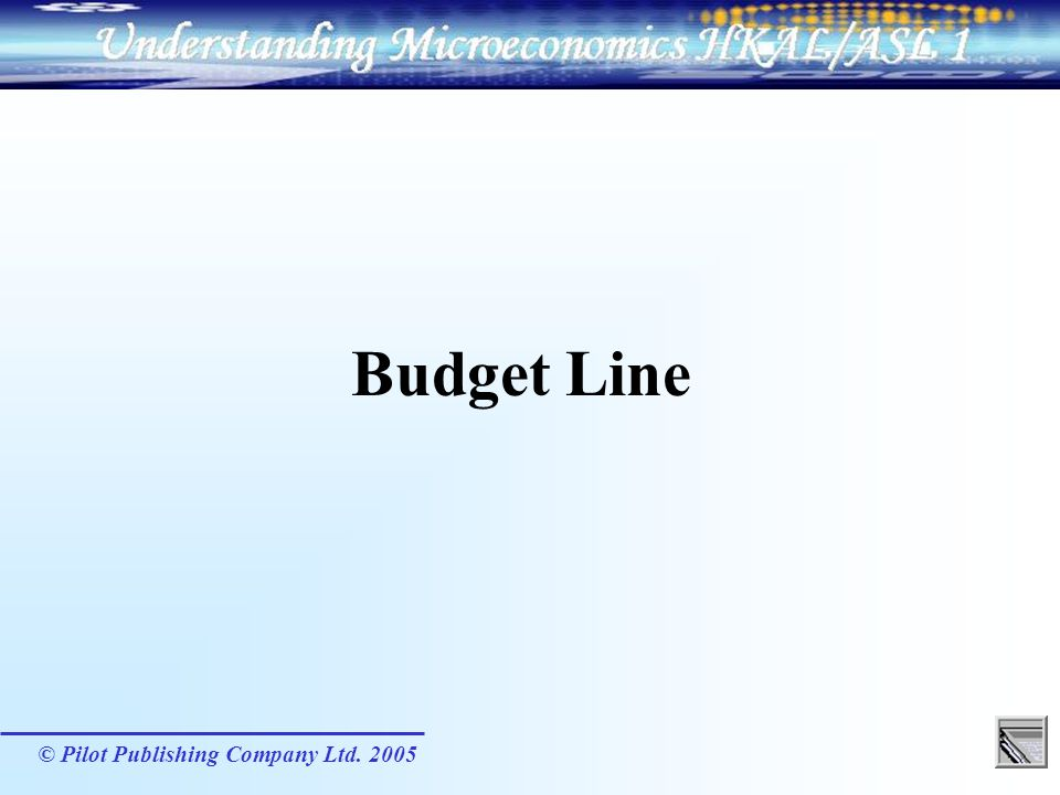 Budget Line © Pilot Publishing Company Ltd. 2005