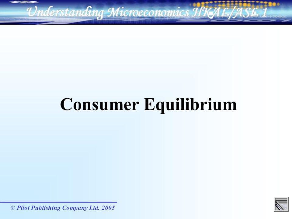 Consumer Equilibrium © Pilot Publishing Company Ltd. 2005