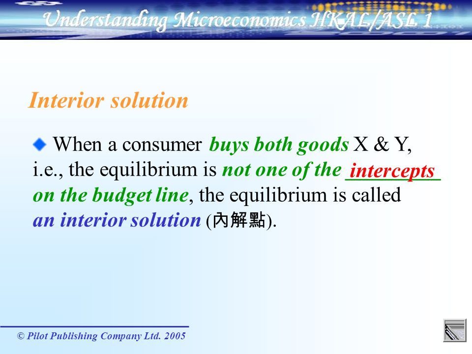 Interior solution When a consumer buys both goods X & Y,