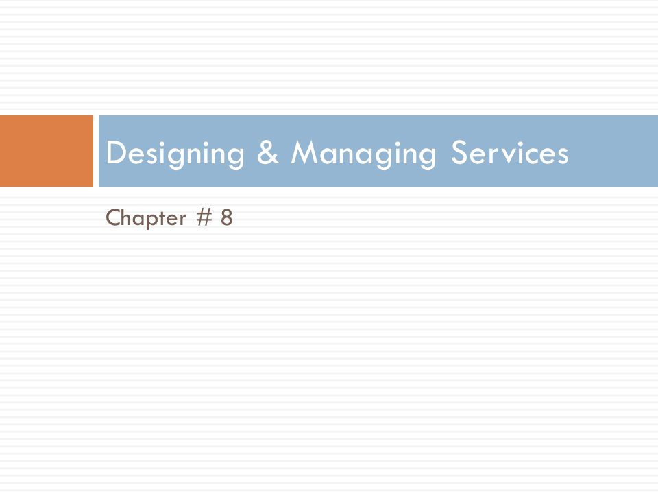 Designing & Managing Services
