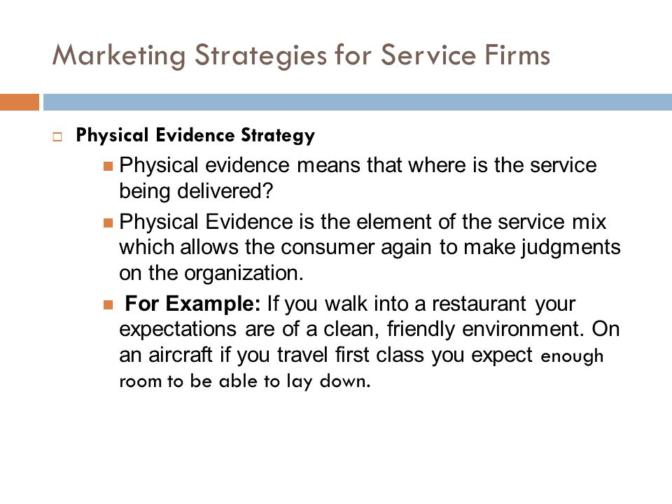 significance of physical evidence in service marketing Physical evidence and customer patronage: an empirical study of in services marketing and service the conceptual framework of physical evidence and.