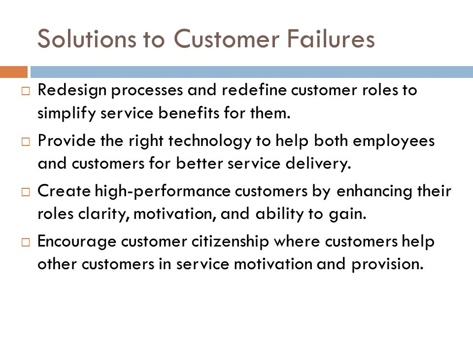 Solutions to Customer Failures