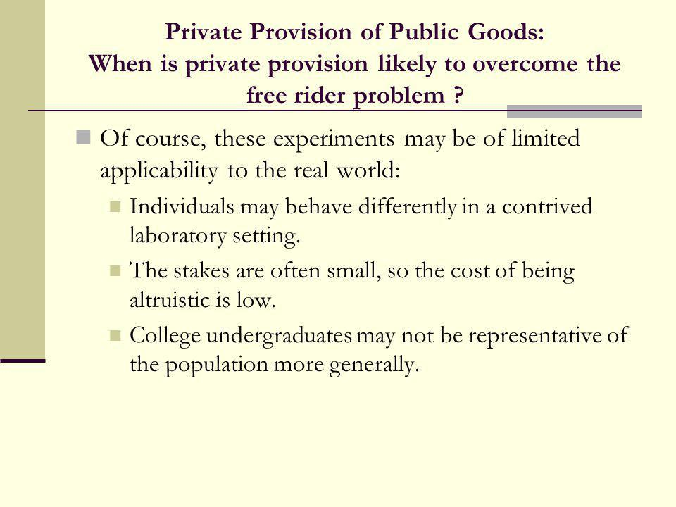 Private Provision of Public Goods: When is private provision likely to overcome the free rider problem