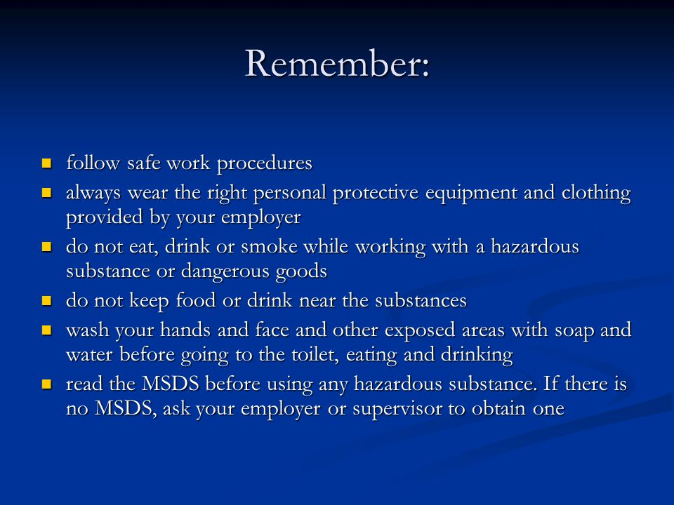 Remember: follow safe work procedures