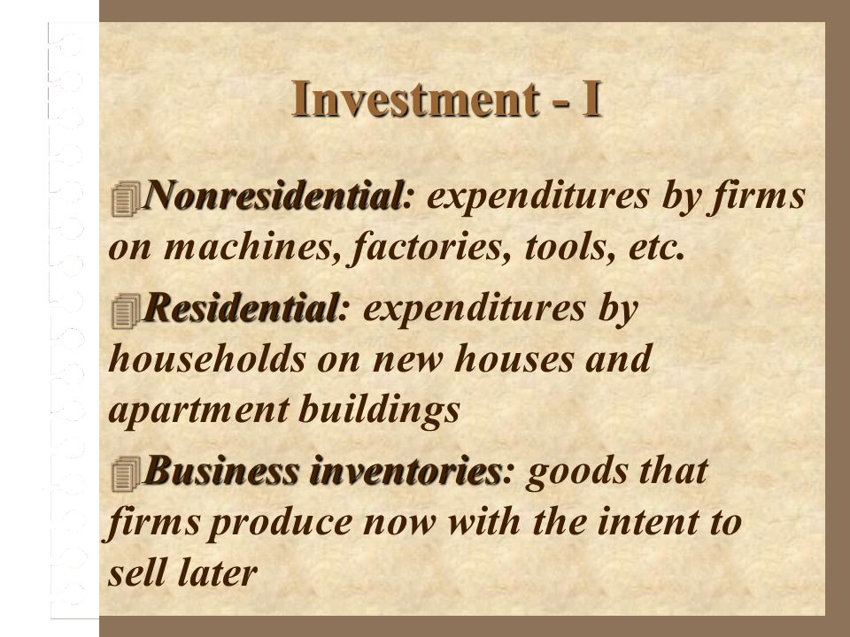 Investment - I Nonresidential: expenditures by firms on machines, factories, tools, etc.