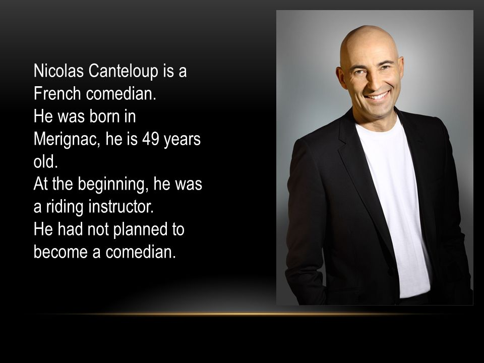 Nicolas Canteloup is a French comedian.