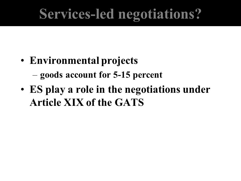 Services-led negotiations