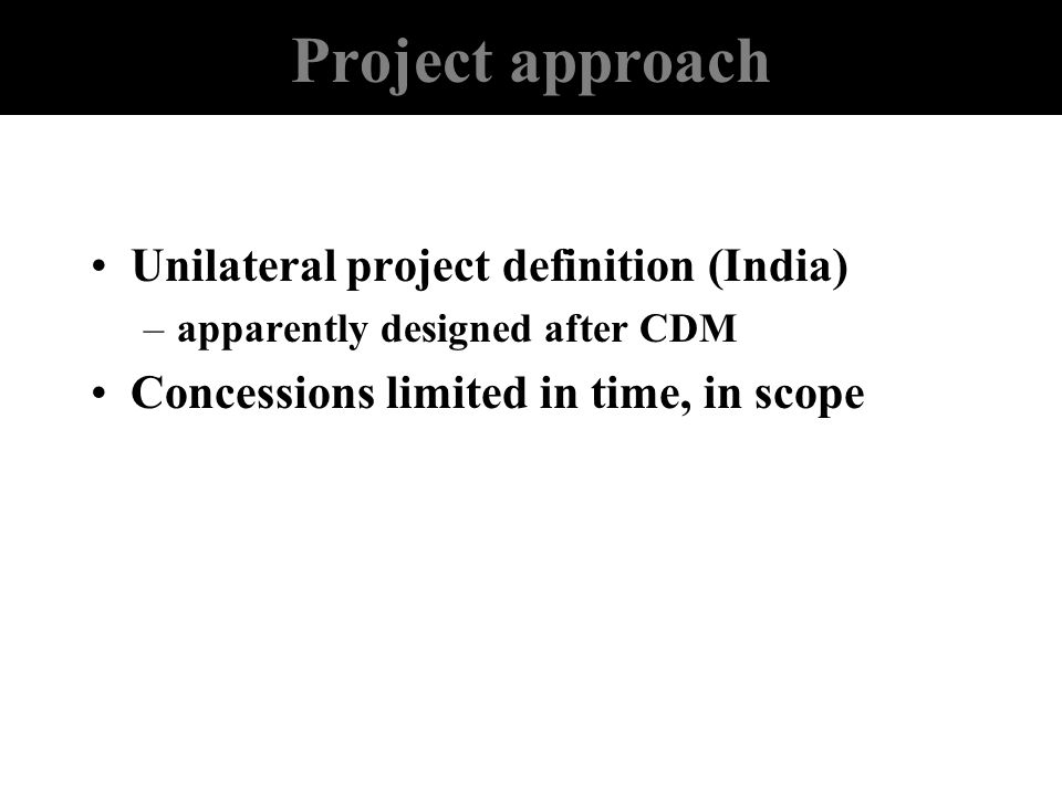 Project approach Unilateral project definition (India)