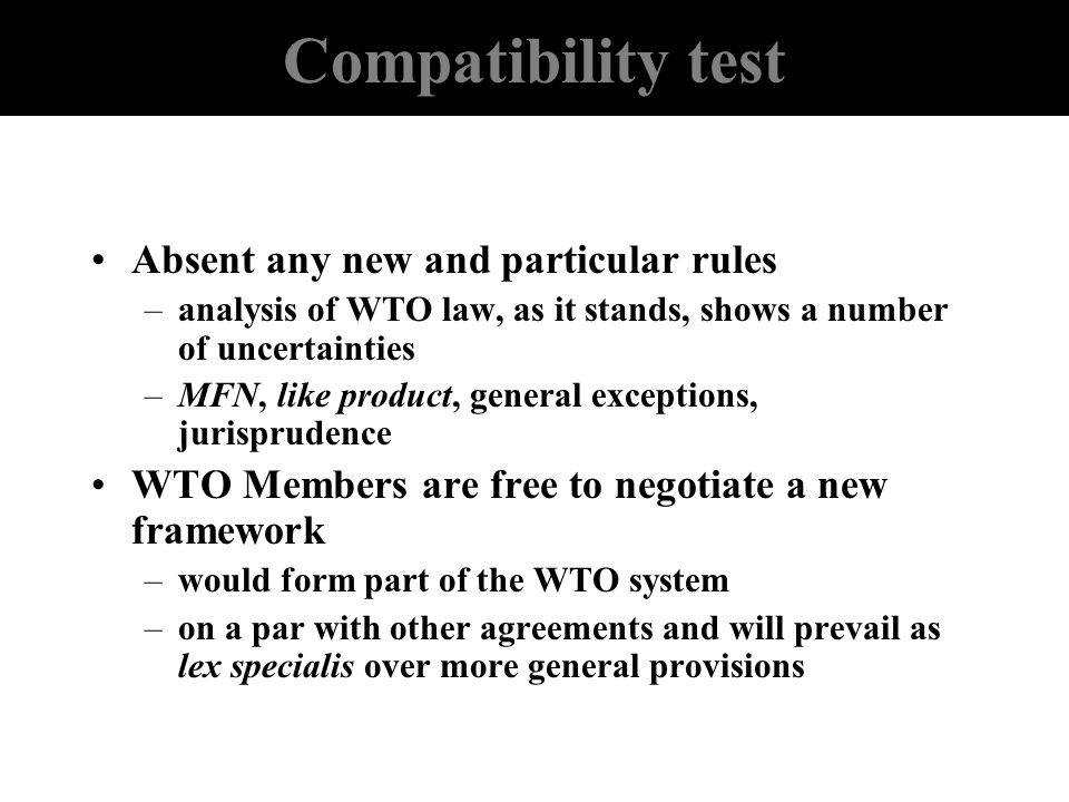 Compatibility test Absent any new and particular rules