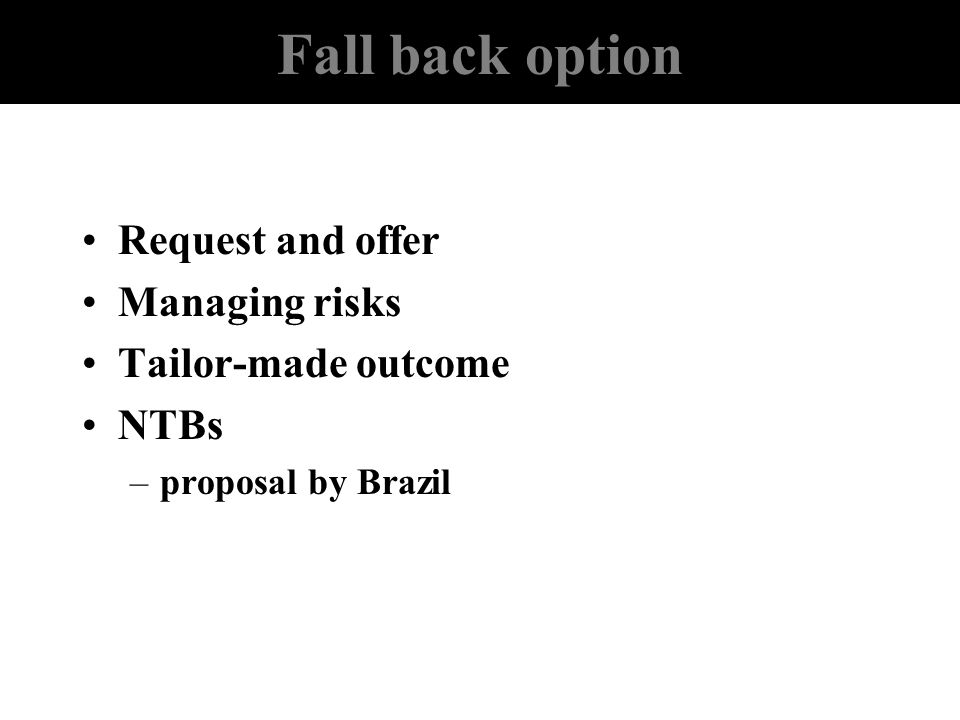 Fall back option Request and offer Managing risks Tailor-made outcome