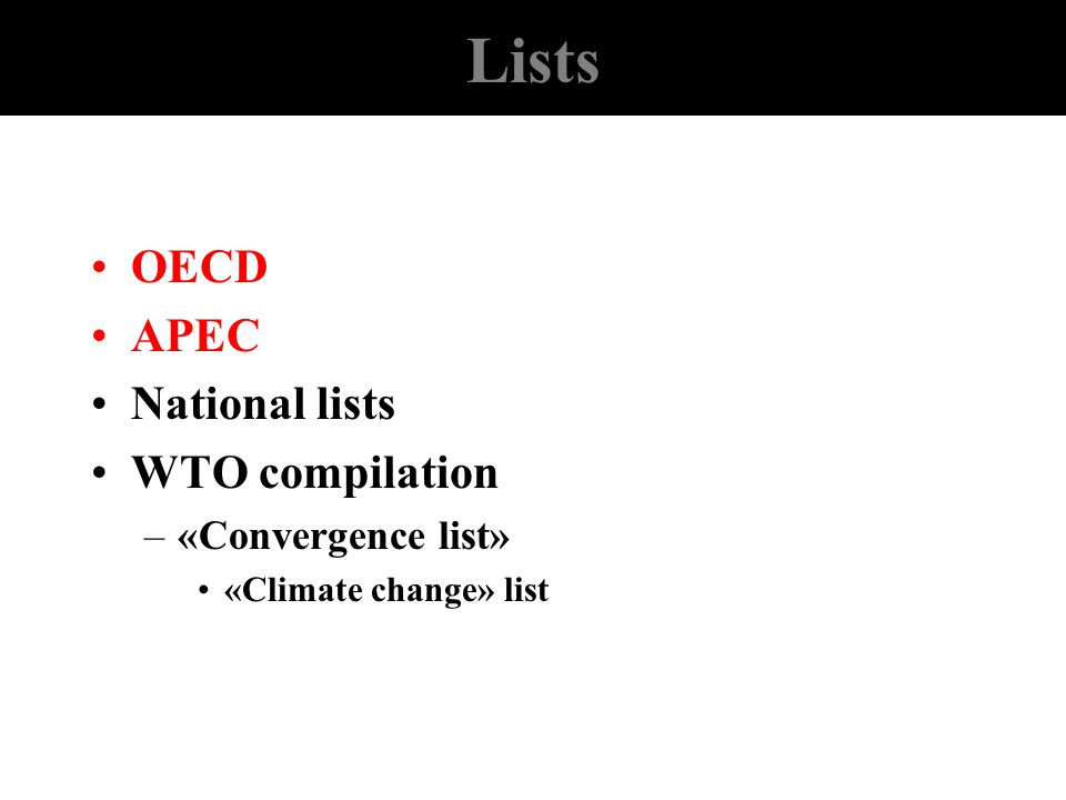 Lists OECD APEC National lists WTO compilation «Convergence list»