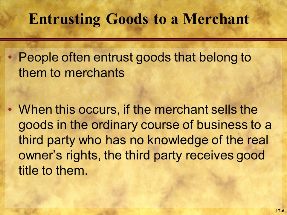 Entrusting Goods to a Merchant