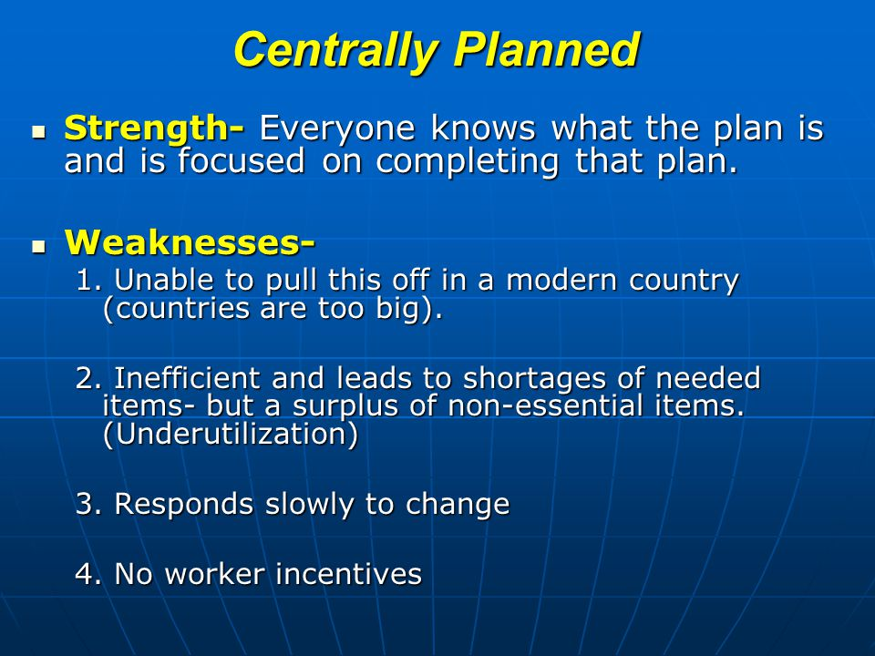 Centrally Planned Strength- Everyone knows what the plan is and is focused on completing that plan.