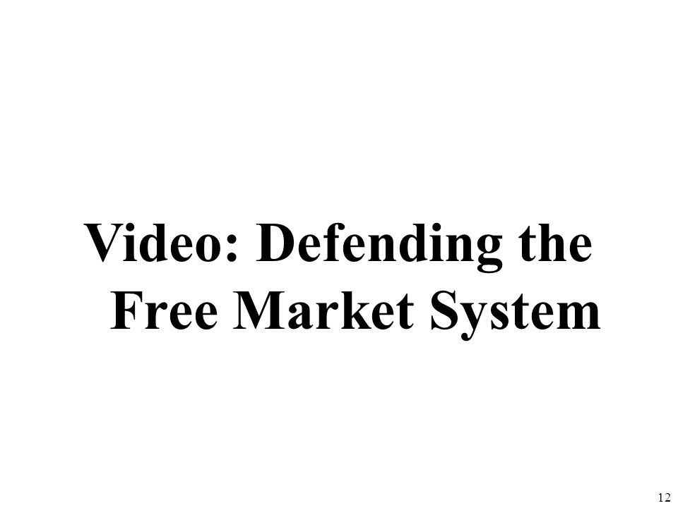 Video: Defending the Free Market System