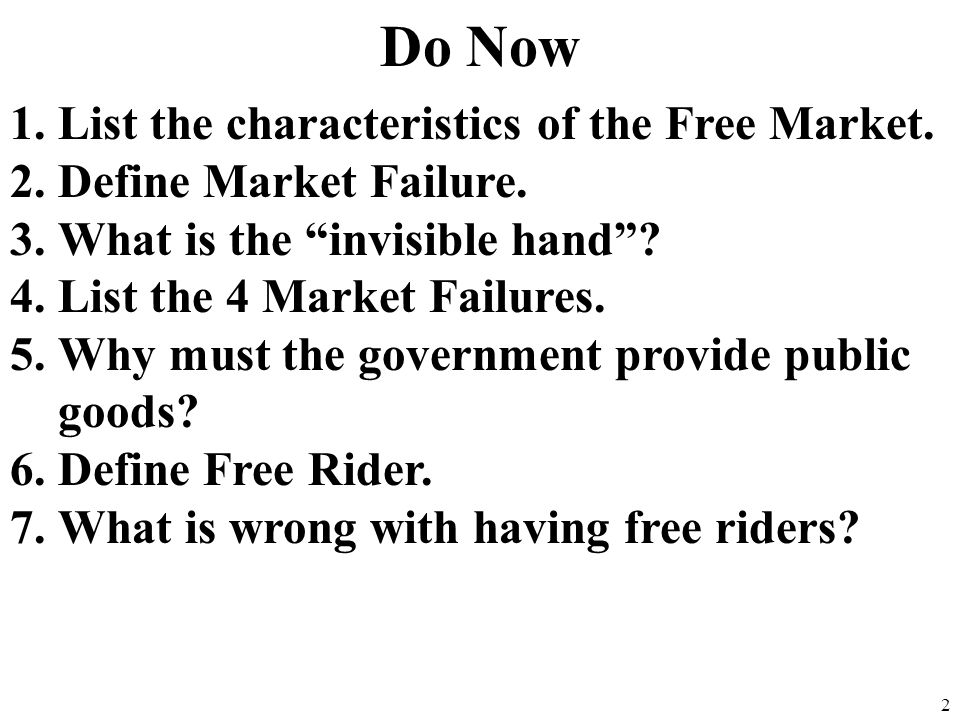 Do Now List the characteristics of the Free Market.