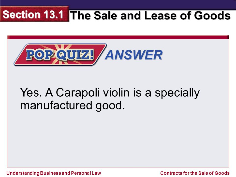 ANSWER Yes. A Carapoli violin is a specially manufactured good.