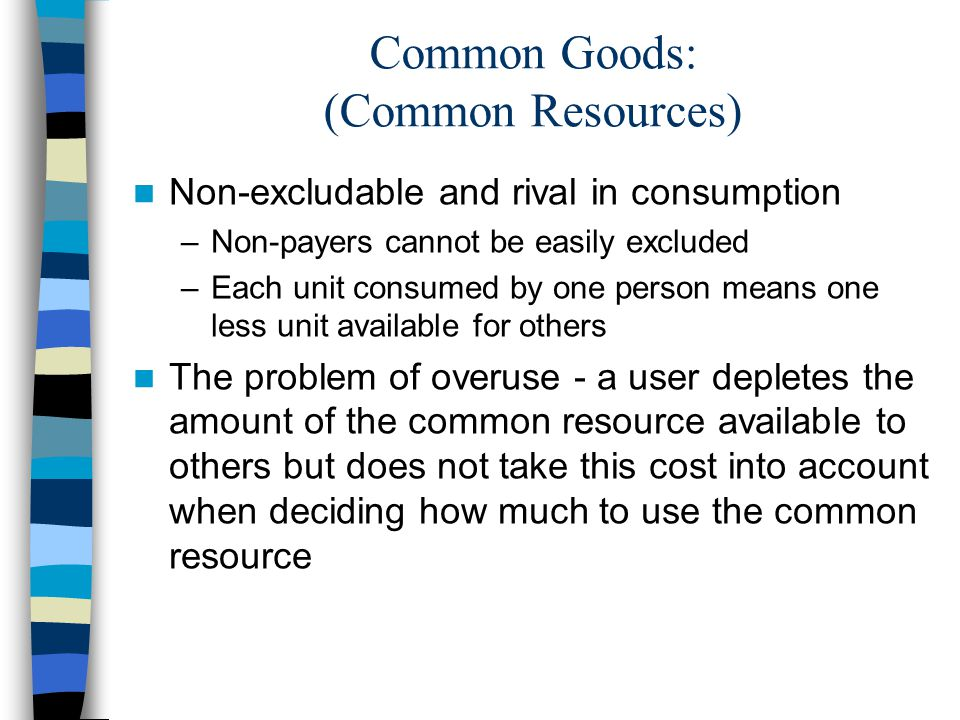 Common Goods: (Common Resources)