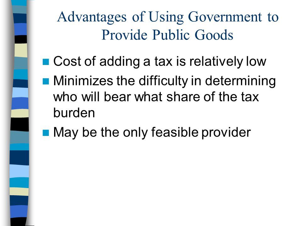 Advantages of Using Government to Provide Public Goods