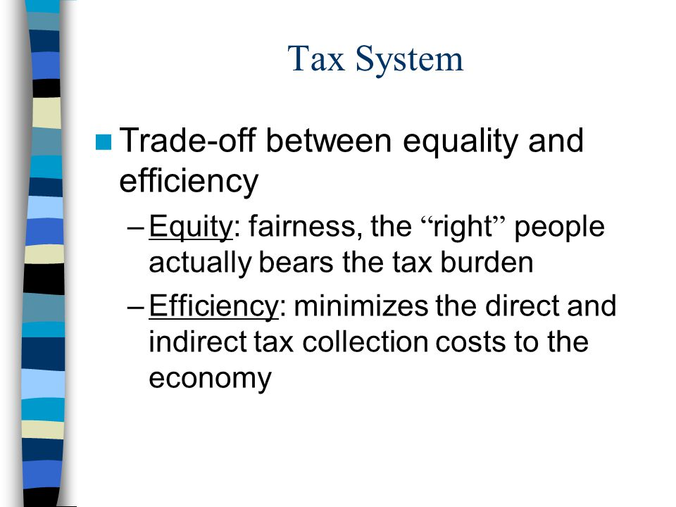Tax System Trade-off between equality and efficiency