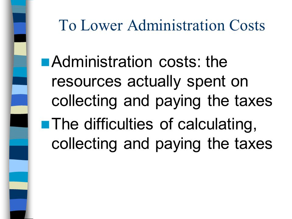 To Lower Administration Costs