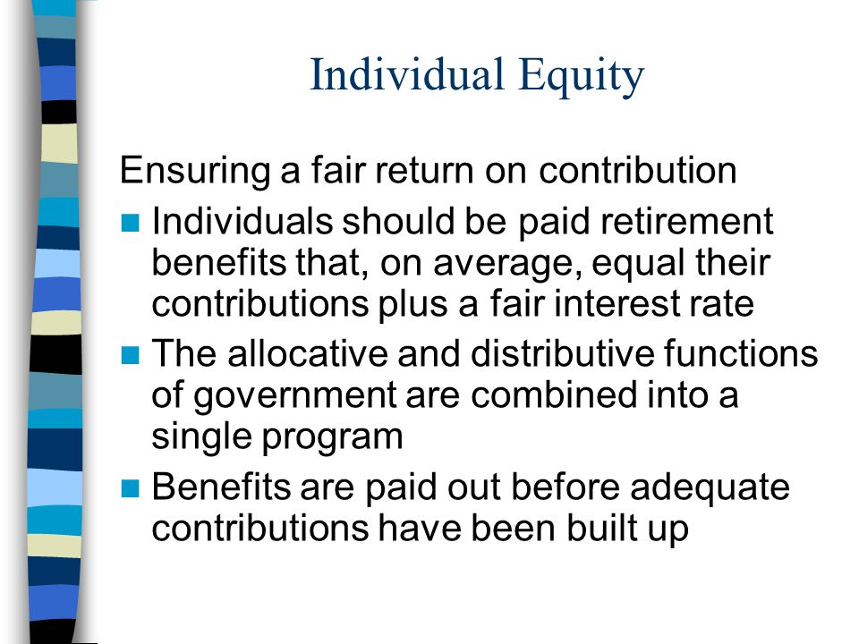 Individual Equity Ensuring a fair return on contribution