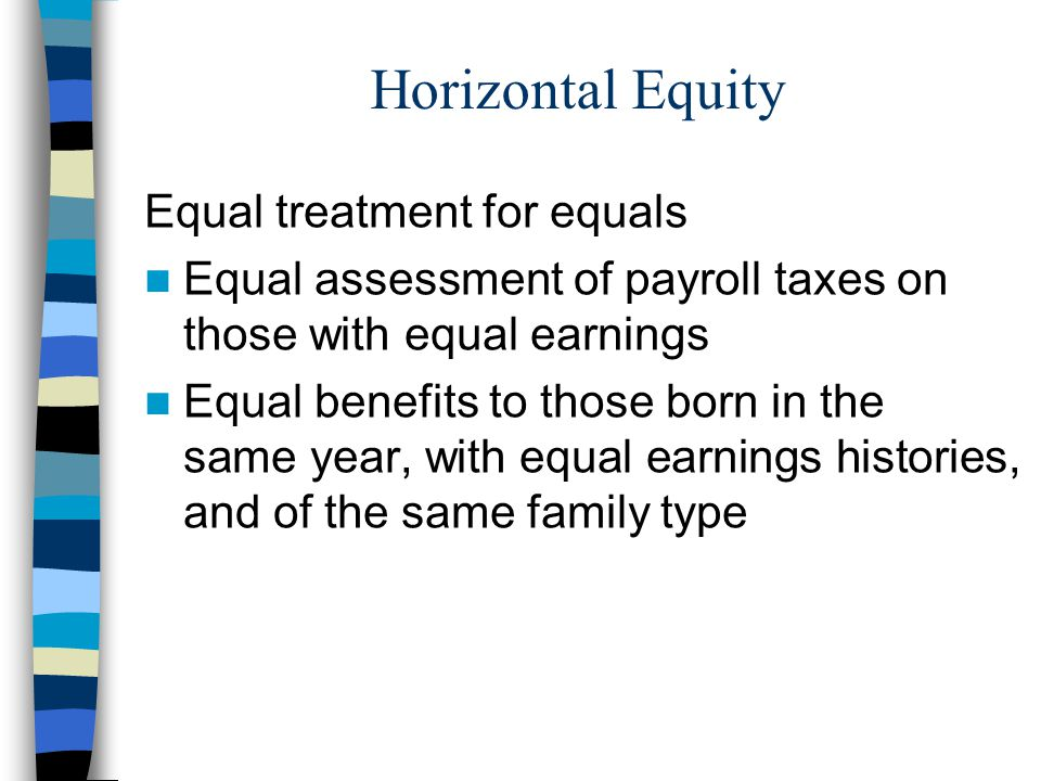 Horizontal Equity Equal treatment for equals