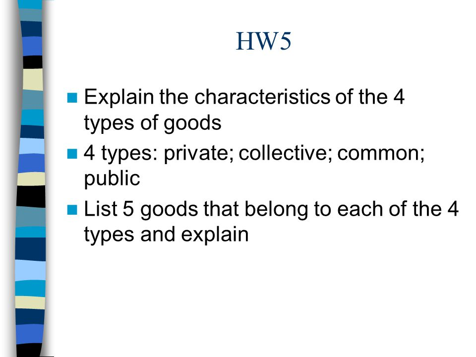 HW5 Explain the characteristics of the 4 types of goods
