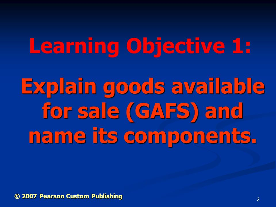 Explain goods available for sale (GAFS) and name its components.