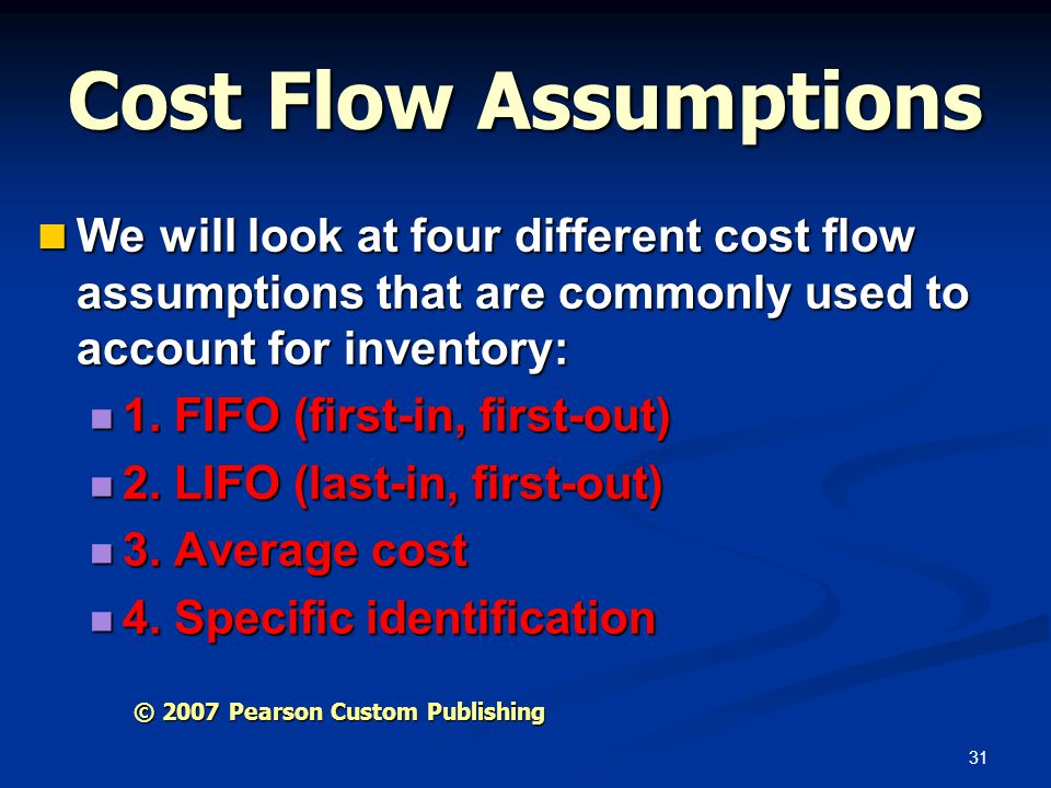 Cost Flow Assumptions We will look at four different cost flow assumptions that are commonly used to account for inventory: