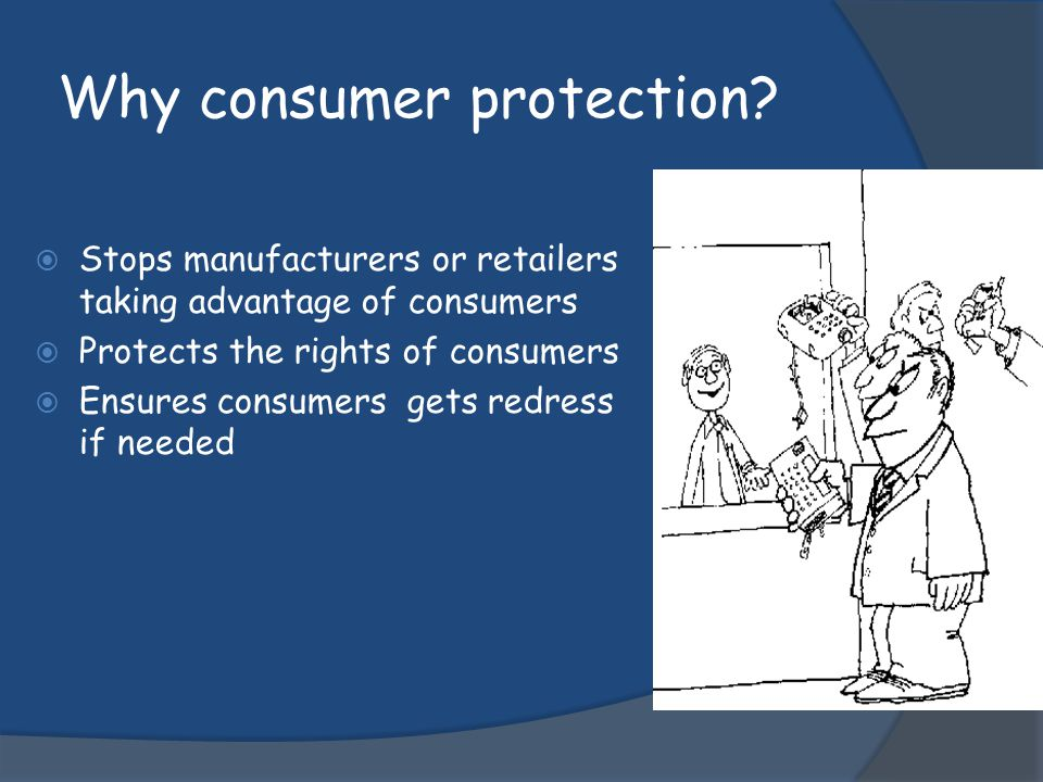 Why consumer protection