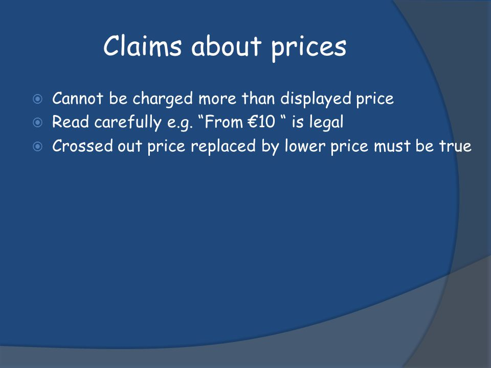 Claims about prices Cannot be charged more than displayed price