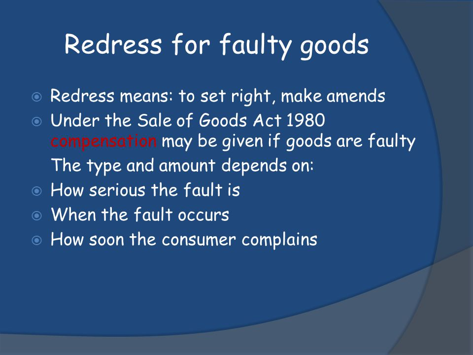 Redress for faulty goods
