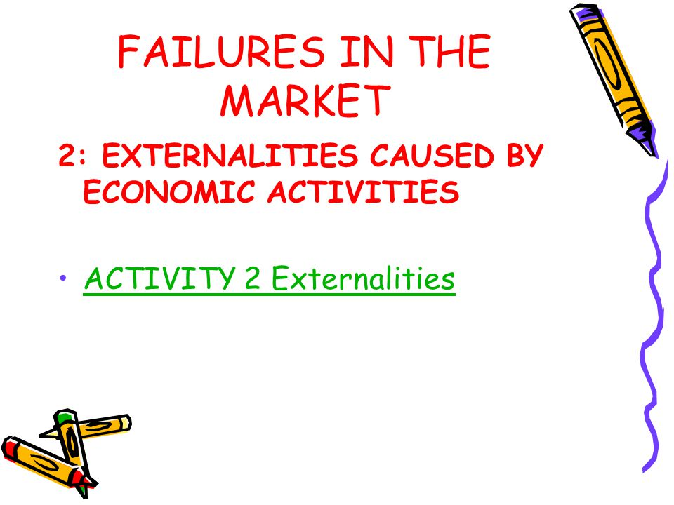 FAILURES IN THE MARKET 2: EXTERNALITIES CAUSED BY ECONOMIC ACTIVITIES