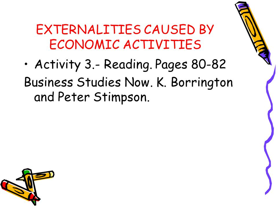 EXTERNALITIES CAUSED BY ECONOMIC ACTIVITIES