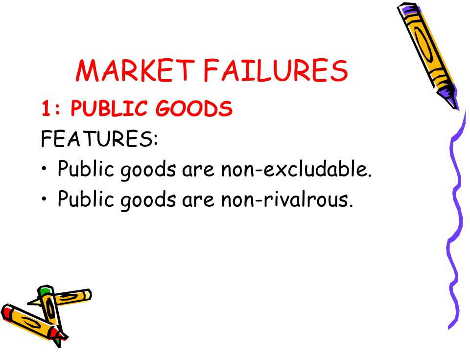 MARKET FAILURES 1: PUBLIC GOODS FEATURES: