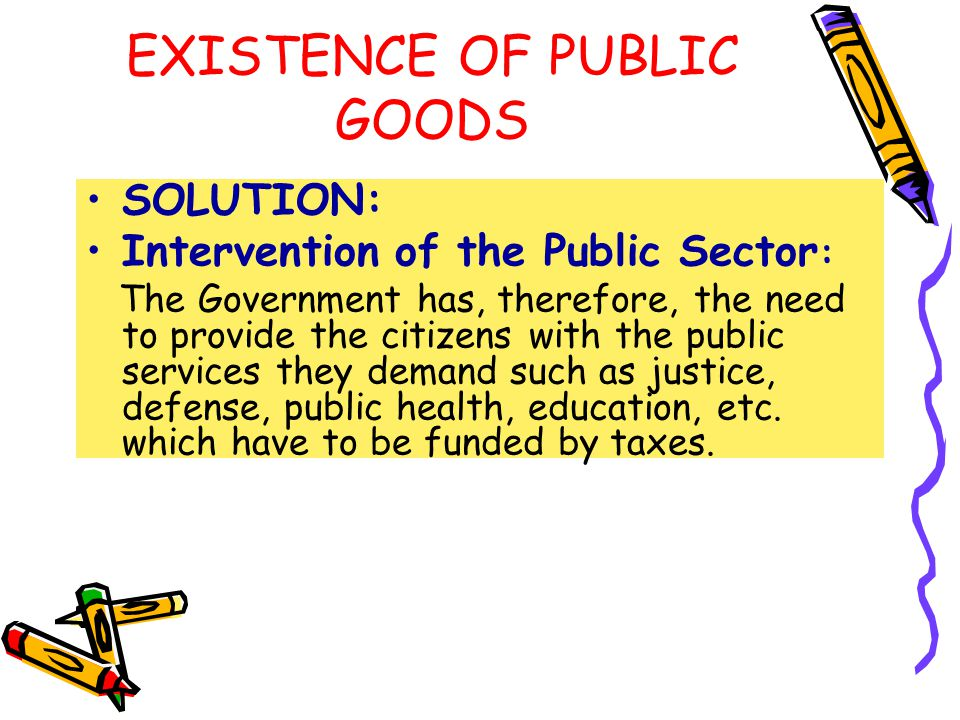 EXISTENCE OF PUBLIC GOODS
