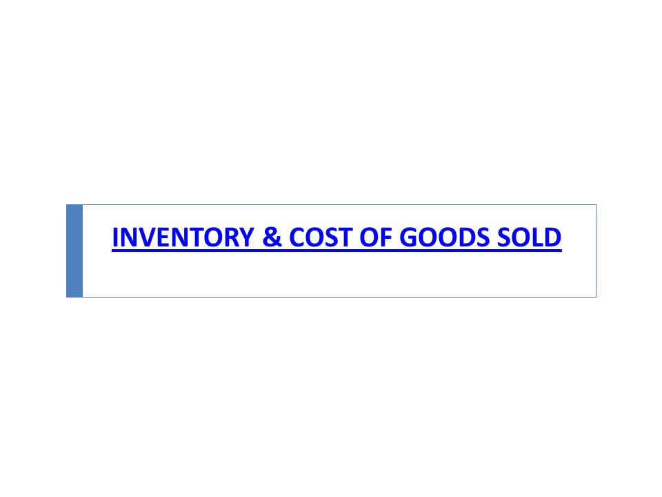 INVENTORY & COST OF GOODS SOLD