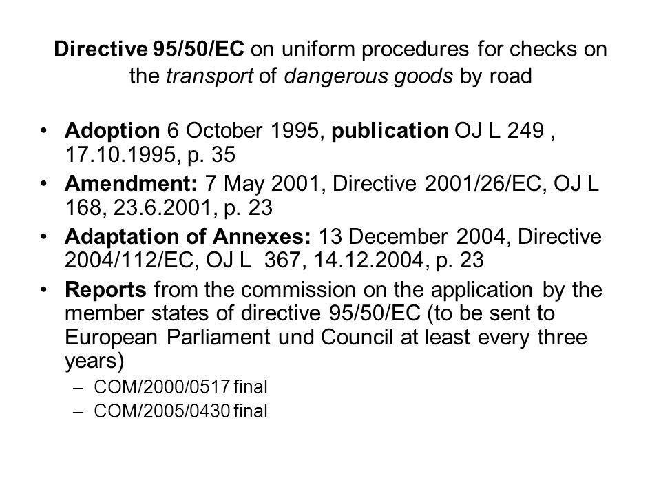 Adoption 6 October 1995, publication OJ L 249 , 17.10.1995, p. 35